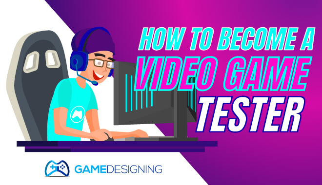 Most comprehensive guide on how to become a game tester